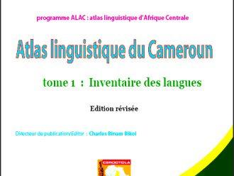 L'Atlas linguistique du Cameroun, tome 1 : inventaire des langues